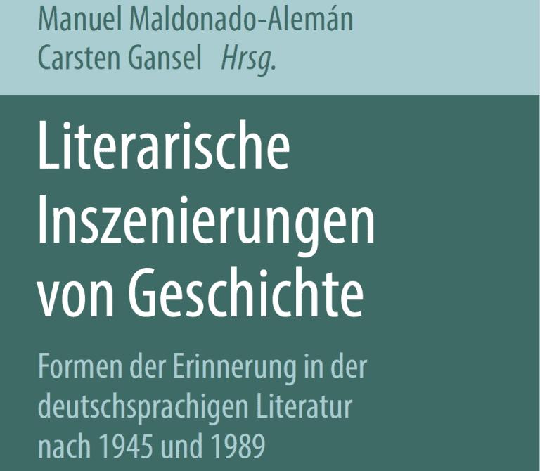 Literarische Inszenierungen von Geschichte by Manuel Maldonado-Alemán